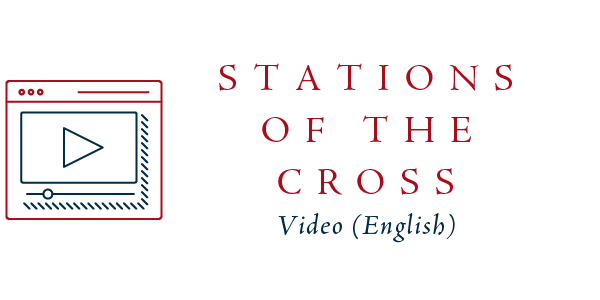 Stations of the Cross Video (English) >>